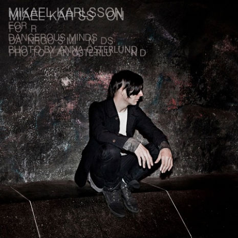 Mikael_Karlsson_Dangerous_Minds_download
