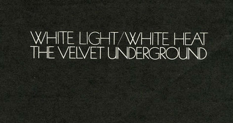 (Nearly) unheard Velvet Underground teaser from upcoming 'White Light/White Heat' box set