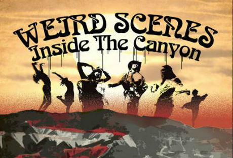 Classic rock conspiracy theory: 'Weird Scenes Inside the Canyon,' the dark heart of the hippie dream