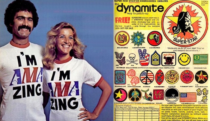 The 1970s, when we all expressed our individuality via mass-produced t-shirts and novelty patches
