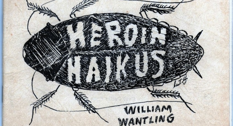 'Freeze, you dirty dopers': The 'Heroin Haikus' of William Wantling