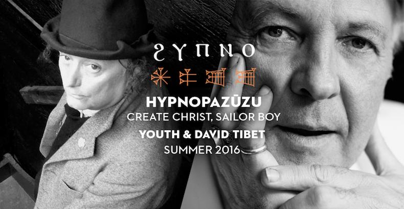 David Tibet of Current 93 and Killing Joke's Youth debut their new duo, Hypnopazūzu