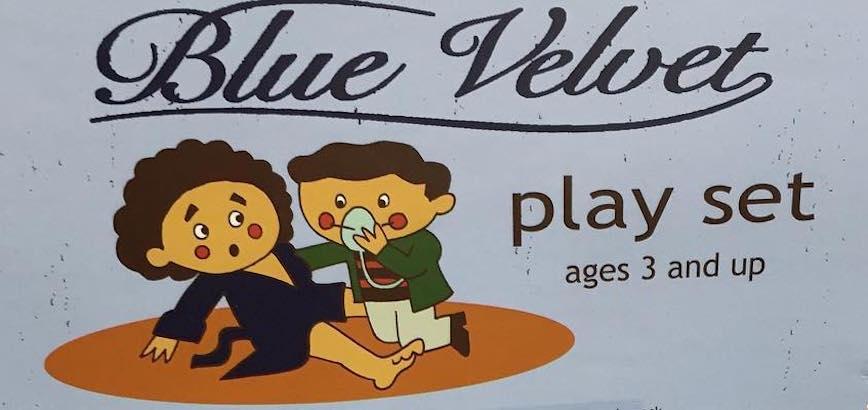 For mommy's little Frank Booth: It's the 'Blue Velvet' play set!