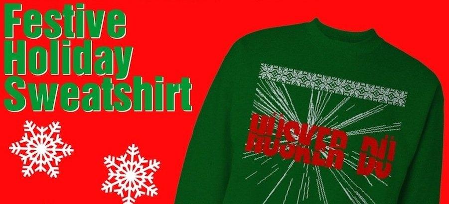 The official Hüsker Dü festive holiday sweatshirt