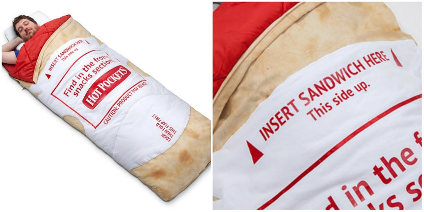 There's a Hot Pockets sleeping bag and I don't know why