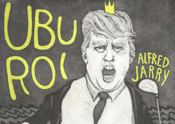 King Turd: This absurdist play from 1896 could have been written about President Trump!
