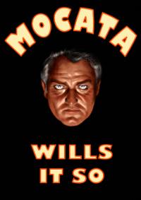 Mocata wills it so