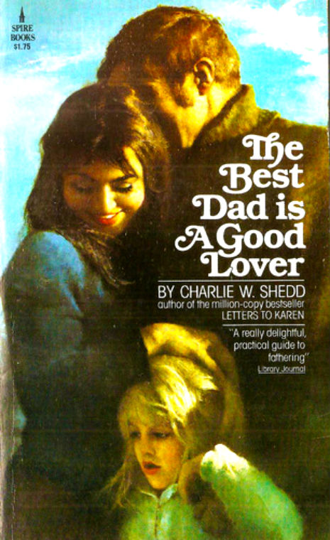 'The Best Dad Is A Good Lover'