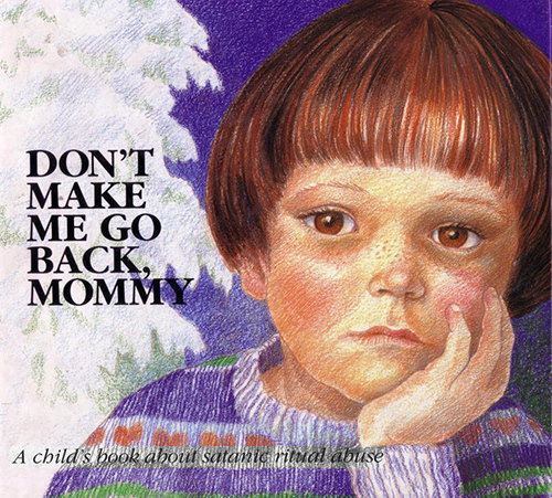 'Don't Make Me Go Back, Mommy': Super twisted kids' book about Satanic ritual abuse