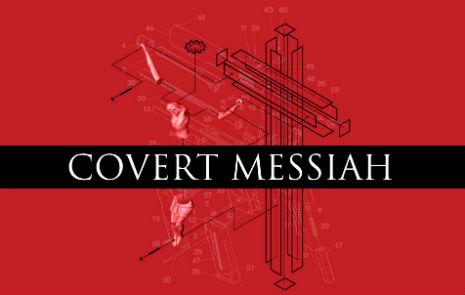 Covert Messiah