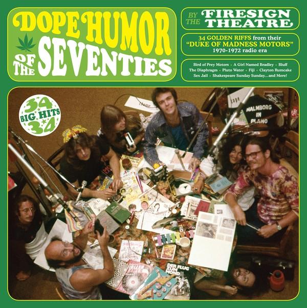 Firesign Theatre's 'Dope Humor of the Seventies'