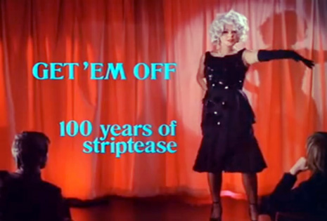 'Get 'Em Off,' a wonderfully 'educational' British burlesque documentary from 1976