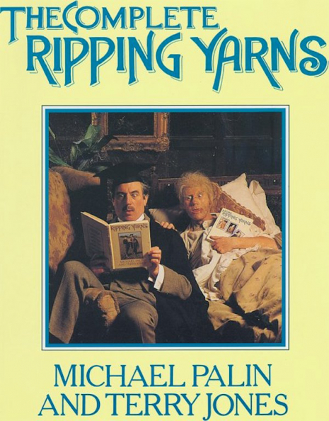 The story behind Michael Palin and Terry Jones' comedy classic 'Ripping Yarns'