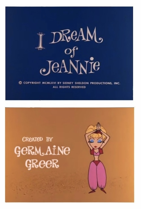 I Dream of Jeannie created by Germaine Greer