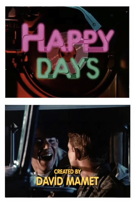 Happy Days created by David Mamet