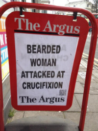 Headline of the Day: 'Bearded Woman Attacked At Crucifixion'