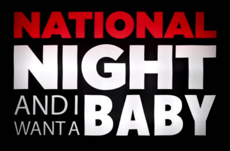 National Night and I want a baby