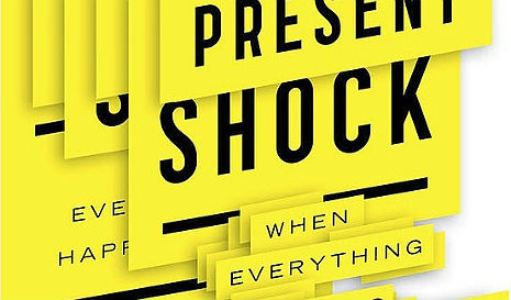 Douglas Rushkoff: 'Present Shock: When Everything Happens Now'