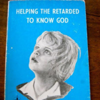 Shockingly Bad Book Titles: 'Helping the Retarded to Know God'