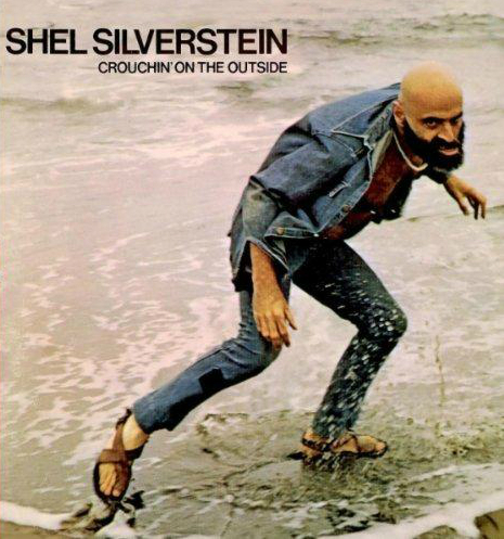 Shel Silverstein: Crouchin on the Outside