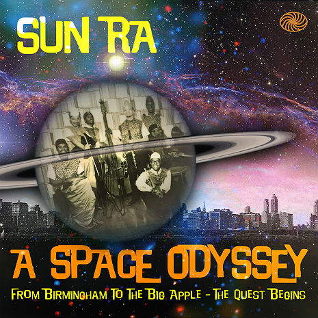 Sun Ra, A Space Odyssey: From Birmingham to The Big Apple, the quest begins