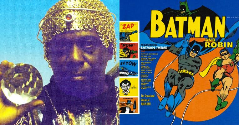 Danna nanna nanna nanna SUN RAAAAAA: The space-jazz guru's astounding 'Batman and Robin' LP