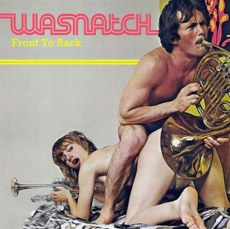 One hell of an album cover for Wasnatch's 'Front to Back' (NSFW)